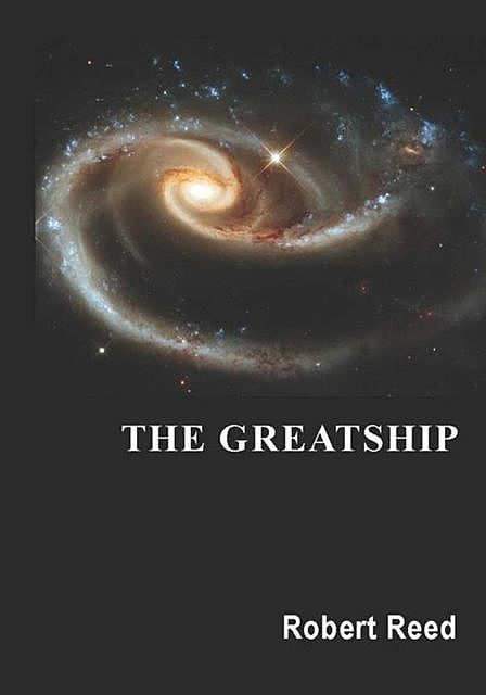 The Greatship, Robert Reed