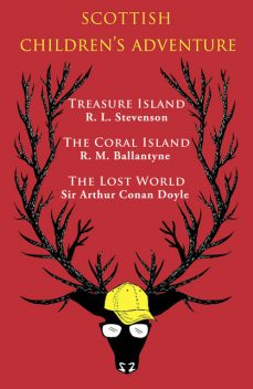 Scottish Children's Adventure, Arthur Conan Doyle, R.M.Ballantyne, Sir, R.L.Stevenson