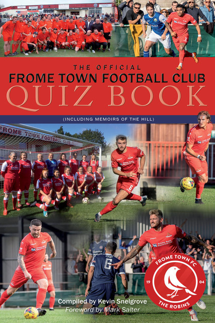 The Official Frome Town Football Club Quiz Book, Kevin Snelgrove