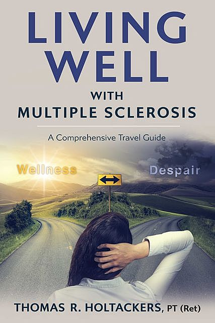 Living Well With Multiple Sclerosis, Thomas Holtackers