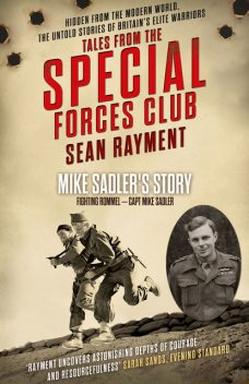 Fighting Rommel: Captain Mike Sadler (Tales from the Special Forces Shorts, Book 1), Sean Rayment