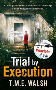 Trial by Execution, T.M. E. Walsh