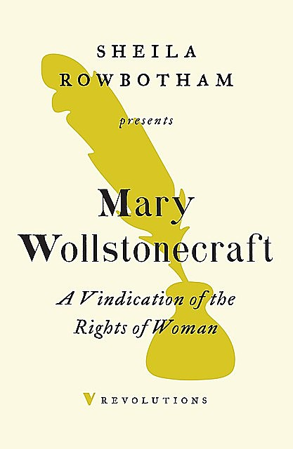 A Vindication of the Rights of Woman, Mary Wollstonecraft