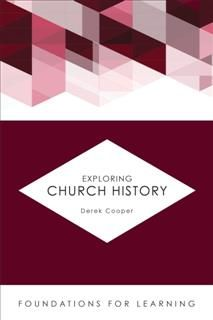 Exploring Church History, Derek Cooper