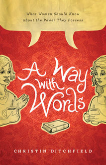 A Way with Words, Christin Ditchfield