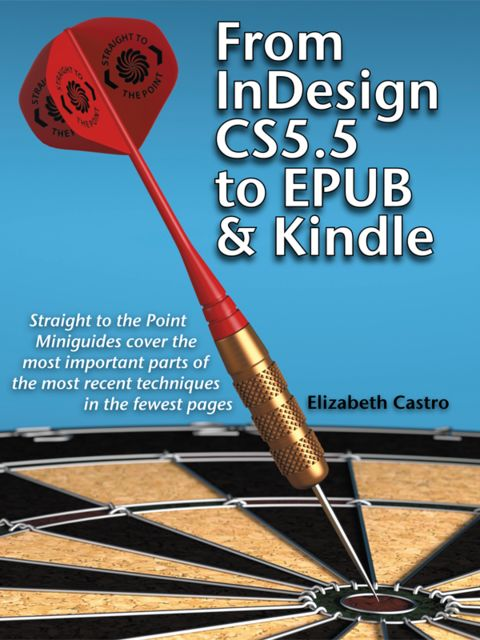 From InDesign CS 5.5 to EPUB and Kindle, Elizabeth Castro