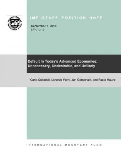 Default in Today's Advanced Economies: Unnecessary, Undesirable, and Unlikely, Carlo Cottarelli
