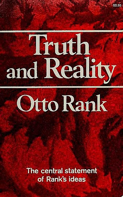 Otto Rank – Truth And Reality,