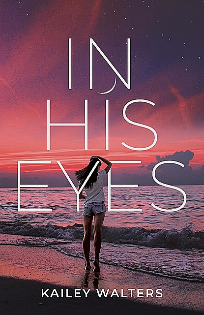 In His Eyes, Kailey Walters