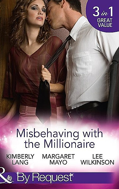 Misbehaving With The Millionaire, Margaret Mayo, Kimberly Lang, Lee Wilkinson