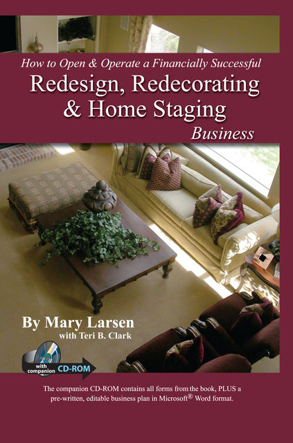 How to Open & Operate a Financially Successful Redesign, Redecorating, and Home Staging Business, Mary Larsen