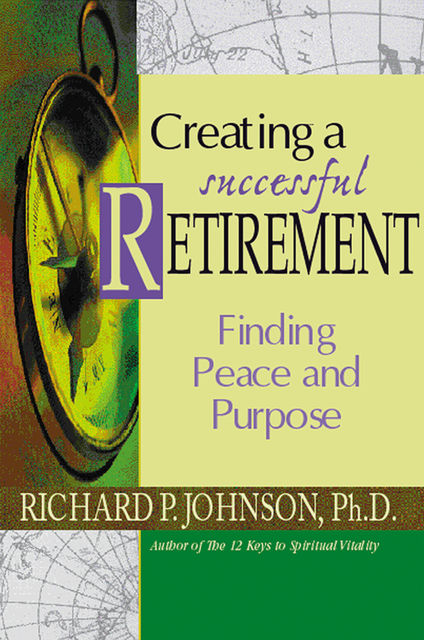 Creating a Successful Retirement, Richard Johnson