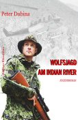 Wolfsjagd am Indian River, Peter Dubina