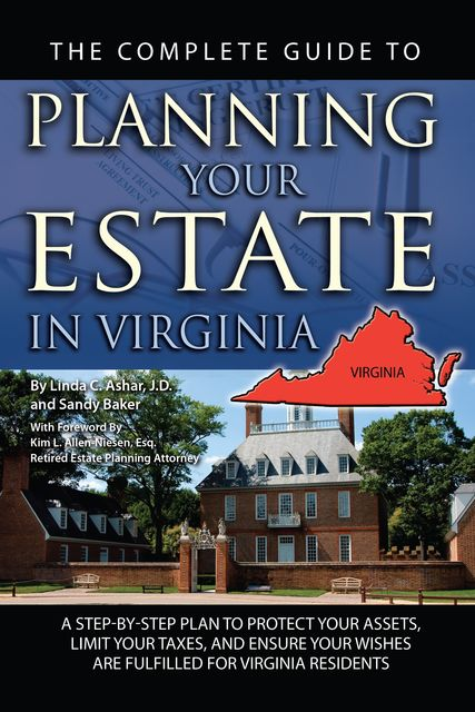 The Complete Guide to Planning Your Estate in Virginia, Linda Ashar