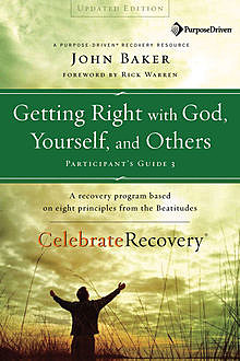Getting Right with God, Yourself, and Others Participant's Guide 3, John Baker