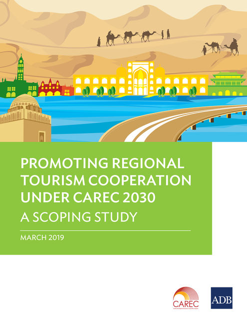 Promoting Regional Tourism Cooperation under CAREC 2030, Asian Development Bank