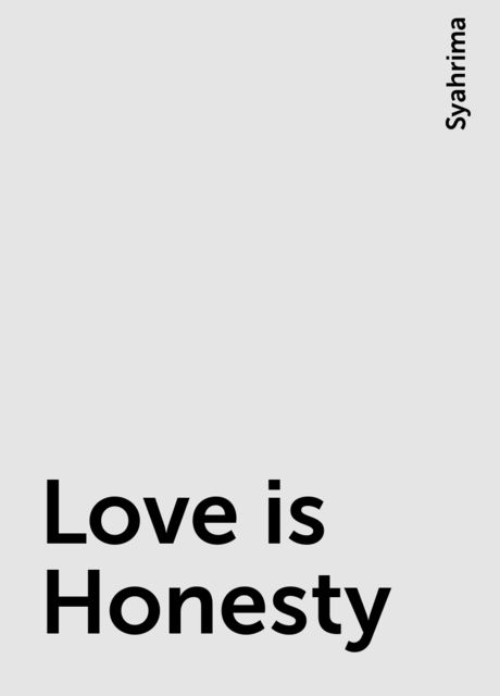 Love is Honesty, Syahrima