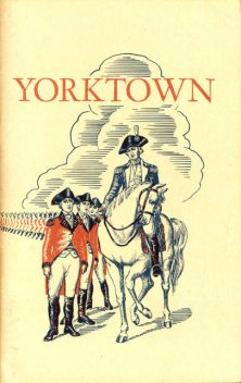 Yorktown and the Siege of 1781, Charles E.Hatch