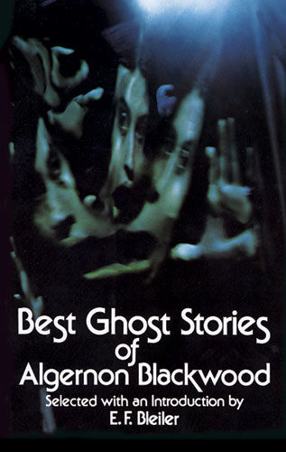 Best Ghost Stories of Algernon Blackwood, Algernon Blackwood