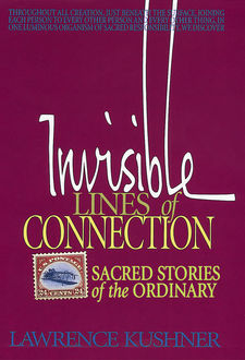 Invisible Lines of Connection, Rabbi Lawrence Kushner