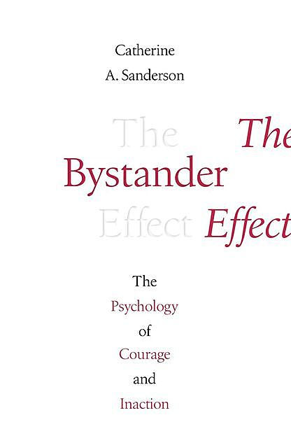 The Bystander Effect, Catherine Sanderson