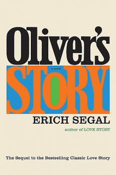 Oliver's Story, Erich Segal