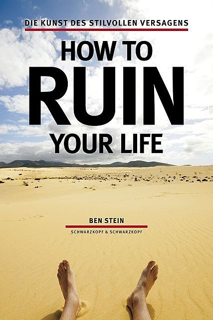 How to ruin your life, Ben Stein