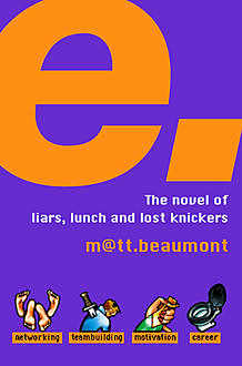 e: A Novel, Matt Beaumont