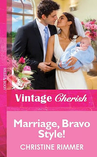 Marriage, Bravo Style!, Christine Rimmer
