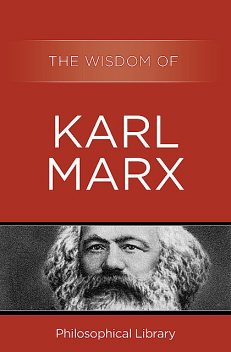 The Wisdom of Karl Marx, The Wisdom Series