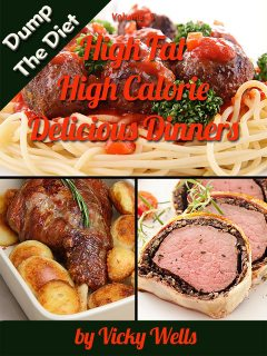 High Fat High Calorie Delicious Dinners, Vicky Wells