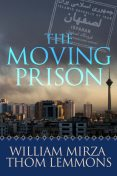 The Moving Prison, Thom Lemmons, William Mirza