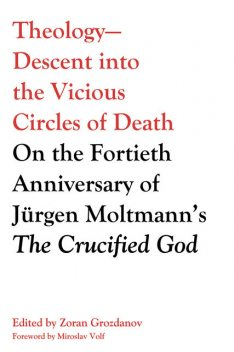 Theology—Descent into the Vicious Circles of Death, Miroslav Volf