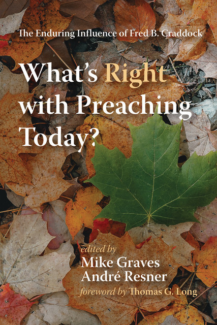 What's Right with Preaching Today, Thomas G. Long