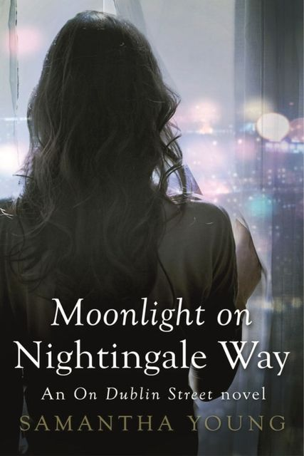 Moonlight on Nightingale Way (On Dublin Street #6), Samantha Young