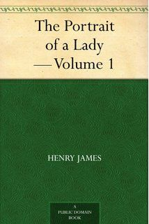 The Portrait of a Lady — Volume 1, Henry James
