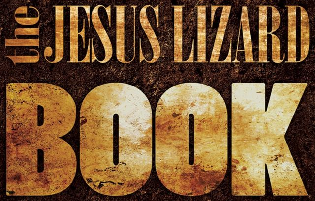 The Jesus Lizard Book, The Jesus Lizard