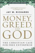 Money, Greed, and God 10th Anniversary Edition, Jay W.Richards