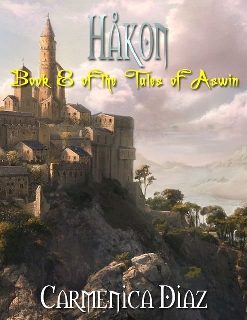 Håkon – Book 8 of the Tales of Aswin, Carmenica Diaz