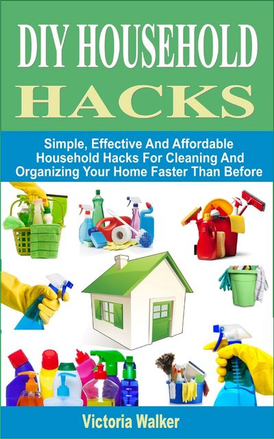 DIY Household Hacks, Victoria Walker