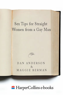 Sex Tips for Straight Women from a Gay Man, Dan Anderson, Maggie Berman
