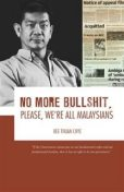 No More Bullshit, please. We're All Malaysians, Kee Thuan Chye