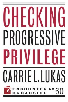 Checking Progressive Privilege, Carrie L. Lukas