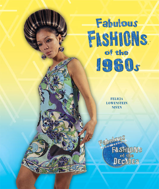 Fabulous Fashions of the 1960s, Felicia Lowenstein Niven