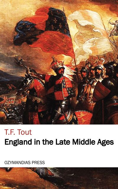 England in the Late Middle Ages, T.F.Tout