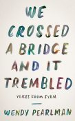 We Crossed a Bridge and It Trembled, Wendy Pearlman