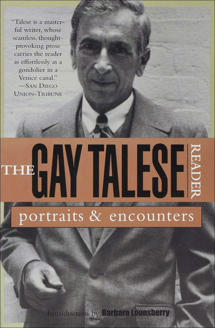 The Gay Talese Reader, Gay Talese