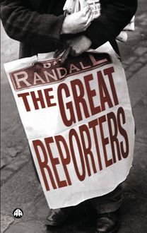 The Great Reporters, David K.Randall