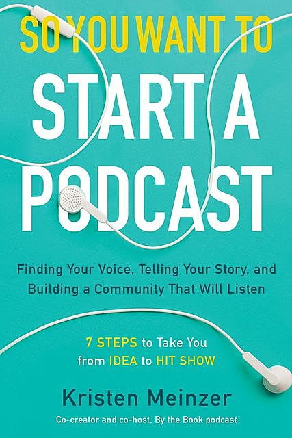 So You Want to Start a Podcast, Kristen Meinzer