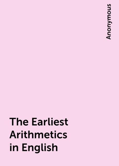 The Earliest Arithmetics in English,